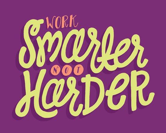 Work Smarter, Not Harder Art Print