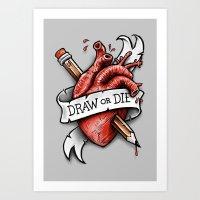 Draw Or Die Art Print