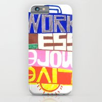 work less, live more iPhone 6 Slim Case