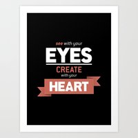 ...Create With Your Hear… Art Print