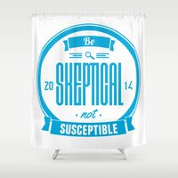 Be Skeptical Shower Curtain