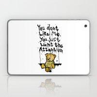 You Don't Like Me. Laptop & iPad Skin
