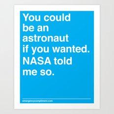 NASA Told Me So Art Print
