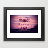 What Would You Attempt Framed Art Print