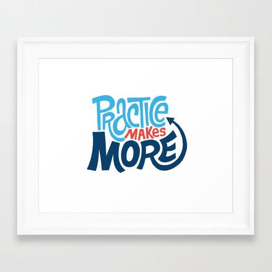 Practice Makes More Practice Framed Art Print
