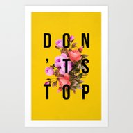 Art Print featuring Don't Stop Flower Poster by Bag Fry