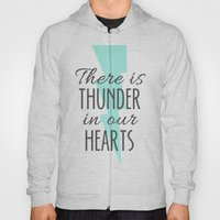 There Is Thunder In Our … Hoody