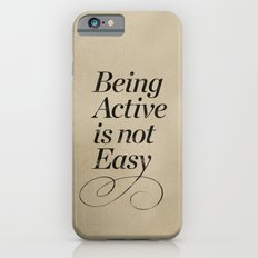 Being active is not easy. iPhone 6 Slim Case