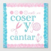 Coser Y Cantar Canvas Print
