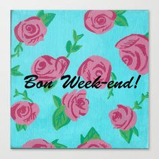 Bon Week-end! Canvas Print