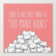 Too Many Books - Pink Canvas Print