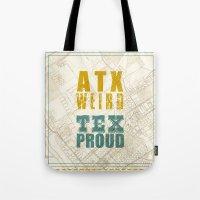 ATX Weird TEX Proud Tote Bag