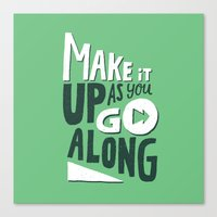 Make It Up As You Go Alo… Canvas Print