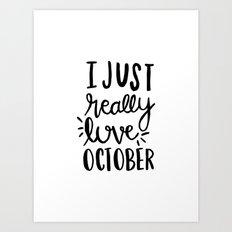 I just really love October - fall artwork Art Print