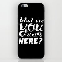 What Are You Doing Here? iPhone & iPod Skin