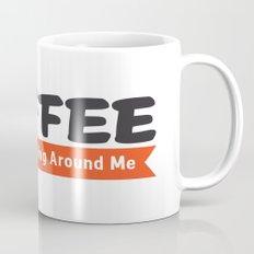 Coffee Rules Everything Around Me Mug
