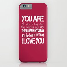 You Are My Valentine iPhone 6 Slim Case