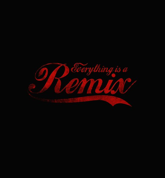 Everything is a Remix Art Print