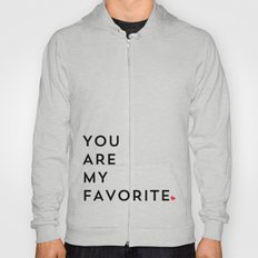 YOU ARE MY FAVORITE Hoody
