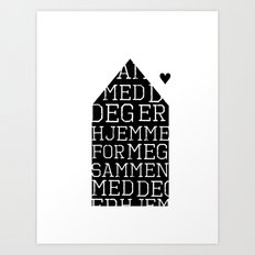 Home is were I`m with you  Art Print