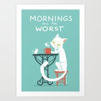 Mornings are the worst Art Print