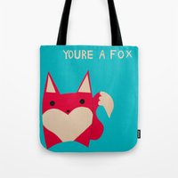You're A Fox Tote Bag