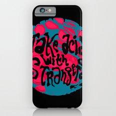 Take Acid With Strangers Slim Case iPhone 6s