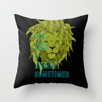 It's Like A Jungle Somet… Throw Pillow