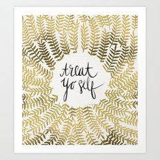 Treat Yo Self – Gold Art Print