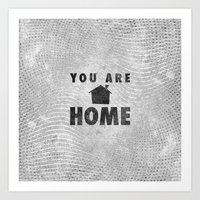 You Are Home Art Print