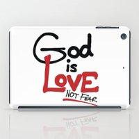 God Is Love...Not Fear. iPad Case