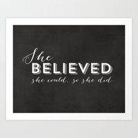 SHE BELIEVED SHE COULD S… Art Print