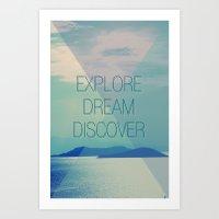 Explore Dream Discover Art Print