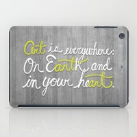 Art is everywhere: On Earth and in your heart. iPad Case
