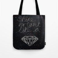 SHINE BRIGHT LIKE A DIAM… Tote Bag