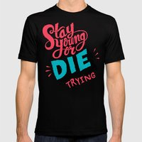 Stay Young or Die Trying Mens Fitted Tee Black SMALL