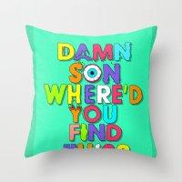Damn Son / Green Edition Throw Pillow