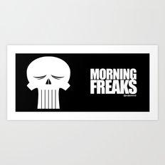 MORNING FREAKS Art Print