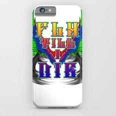 Fly Till I Die Slim Case iPhone 6s