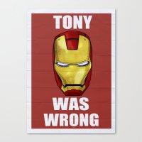 Tony Was Wrong (Iron Man… Canvas Print