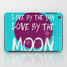 Live By The Sun, Love By… iPad Case