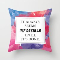 It always seems impossible until it's done Throw Pillow