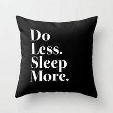 Do Less Sleep More Throw Pillow