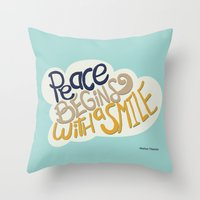 Peace Begins With A Smil… Throw Pillow