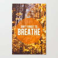 don't forget to breathe Canvas Print