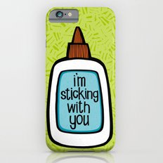 sticking with you Slim Case iPhone 6s