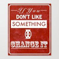 Change It Canvas Print