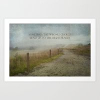 Wrong Choices, Right Pla… Art Print
