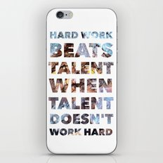 Hard work beats talent — Inspirational Quote iPhone & iPod Skin