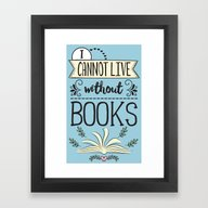 I Cannot Live Without Bo… Framed Art Print